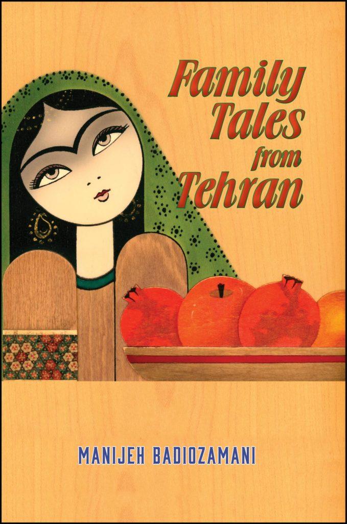 Family Tales From Tehran by Manijeh Badiozamani