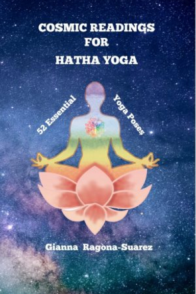 Cosmic Readings for Hatha Yoga: 52 essential Yoga Poses by Gianna Ragona-Suarez