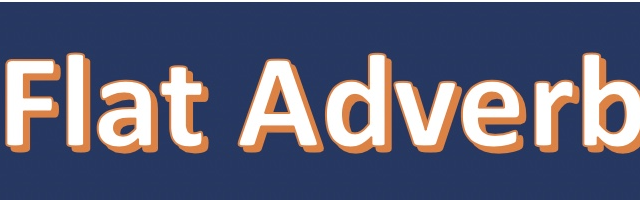 What is a Flat Adverb?