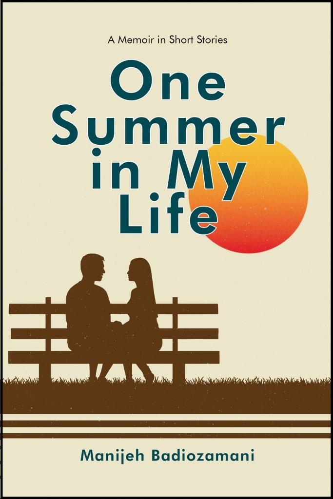 One Summer in My Life by Manijeh Badiozamani