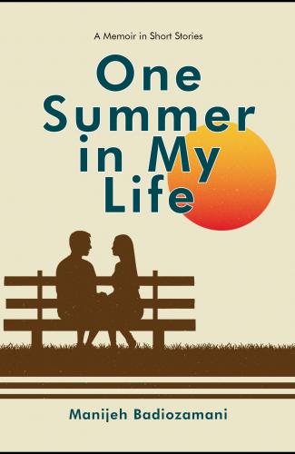 One Summer in My Life Manijeh Badiozamani