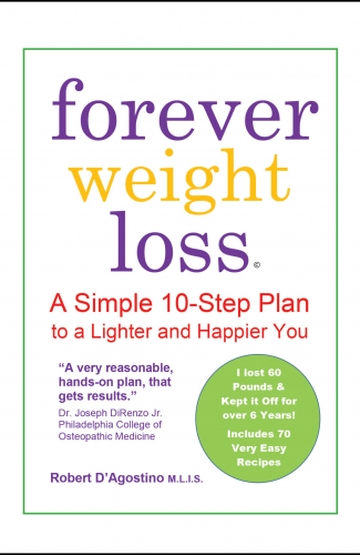 Forever Weight Loss: a simple 10-step plan to a lighter and Happier You.