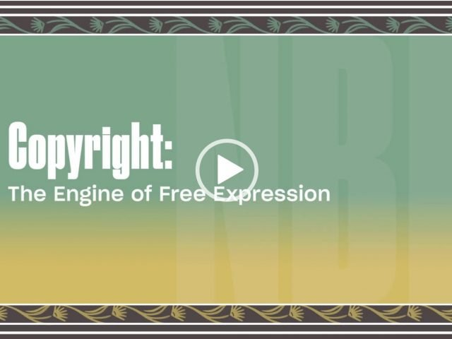 Copyright: The Engine of Free Expression